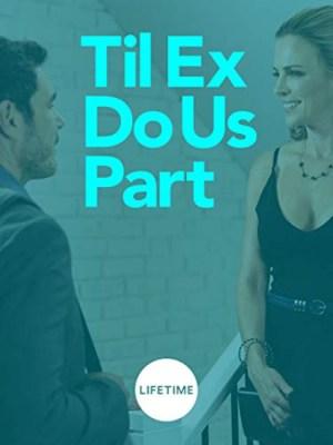 Till Ex Do Us Part (2018)